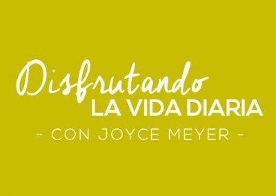 Disfrutando La Vida Diaria con Joyce Meyer